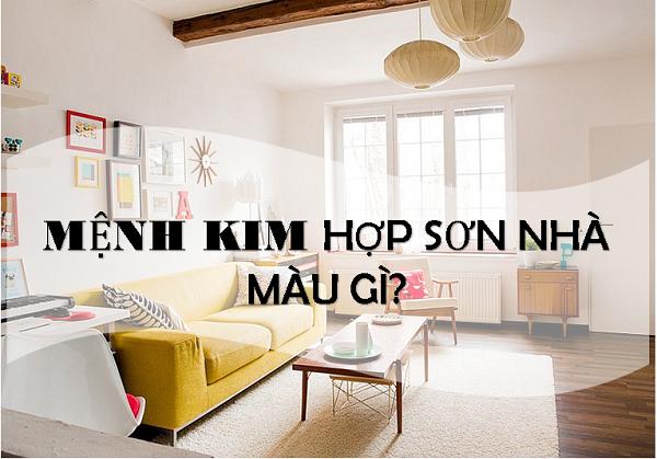 Chọn màu sơn nhà phù hợp với gia chủ mệnh Kim